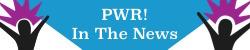 PWR!InTheNews